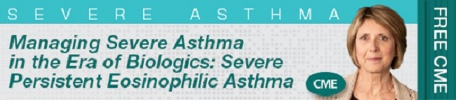Managing Severe Asthma in the Era of Biologics: Severe Persistent Eosinophilic Asthma Banner